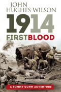 1914: First Blood : John Hughes Wilson