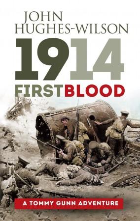 1914: First Blood : John Hughes Wilson