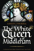 The White Queen of Middleham : Lesley J Nickell