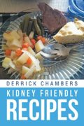 Kidney Friendly Recipes : Derrick Chambers