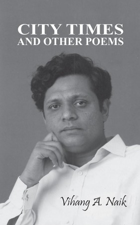 City Times and Other Poems : Vihang A. Naik