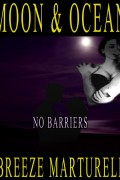 Breeze Marturell : Moon & Ocean – No Barriers