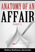 Anatomy Of An Affair : Melissa Martineau Alexander