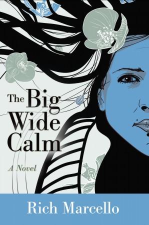 The Big Wide Calm : Rich Marcello