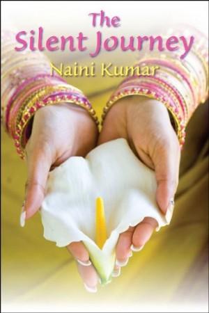 The Silent Journey : Naini Kumar