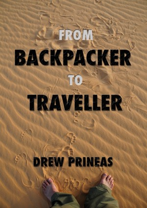 From Backpacker to Traveller : Drew Prineas