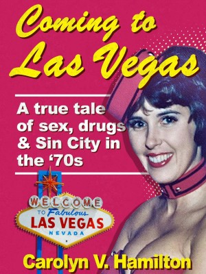 Coming to Las Vegas : Carolyn V. Hamilton