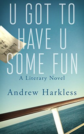 U Got to Have U Some Fun : Andrew Harkless