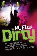 Dirty : M C Flux
