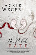 No Perfect Fate : Jackie Weger