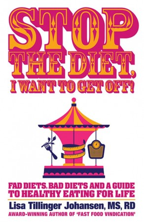 Stop The Diet, I Want To Get Off! : Lisa Tillinger Johansen