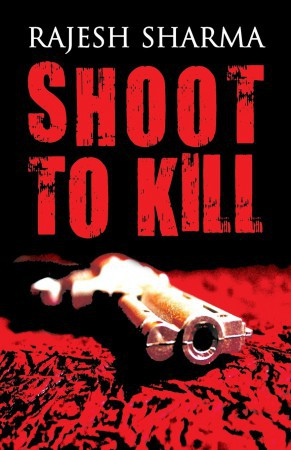 Shoot to Kill : Rajesh Sharma