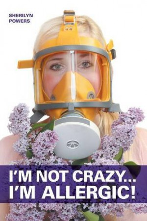 I'm Not Crazy... I'm Allergic! : Sherilyn Powers