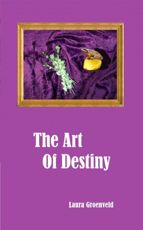 The Art of Destiny : Laura Groenveld