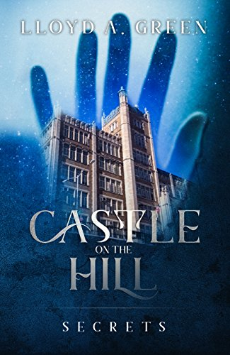 Castle on the Hill : Lloyd A. Green