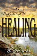 My Journey To Healing : Bev Weirather
