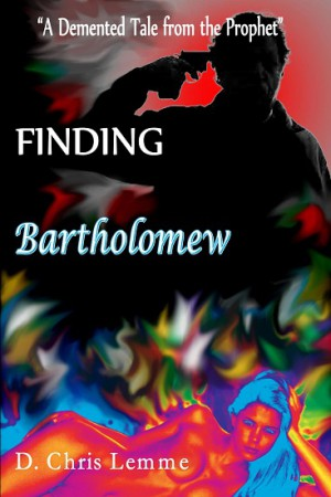 Finding Bartholomew : D. Chris Lemme