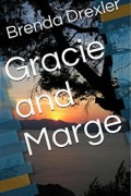 Gracie and Marge : Brenda Drexler