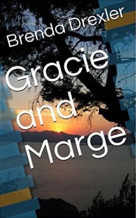 Gracie and Marge : Brenda Drexler