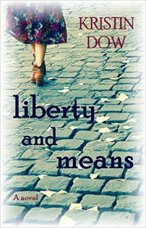 Liberty and Means : Kristin Dow