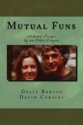 Mutual Funs : Delia Berlin and David Corsini