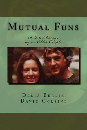 Mutual Funs : Delia Berlin and David Corsini