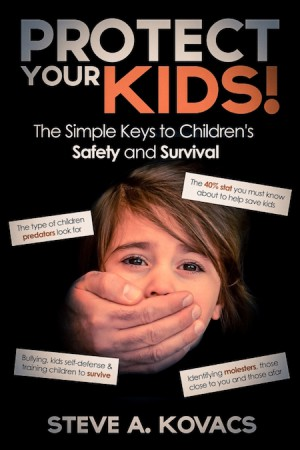 Protect Your Kids! : Steve Kovacs