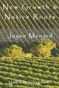 New Growth & Native Roots : Jayne Menard