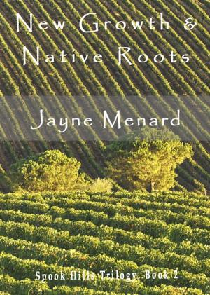 New Growth & Native Roots : Jayne Menard