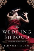 Elisabeth Storrs : The Wedding Shroud – A Tale of Ancient Rome