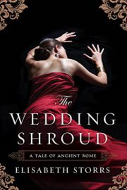 The Wedding Shroud – A Tale of Ancient Rome : Elisabeth Storrs
