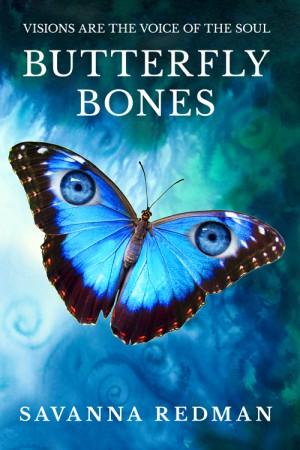 Butterfly Bones : Savanna Redman