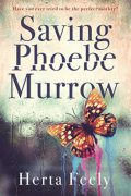 Saving Phoebe Murrow : Herta Feely