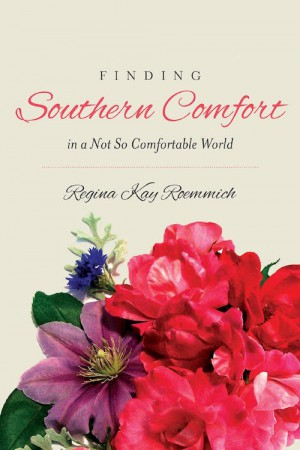 Finding Southern Comfort : Regina Kay Roemmich
