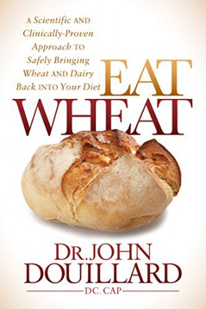 Eat Wheat : John Douillard