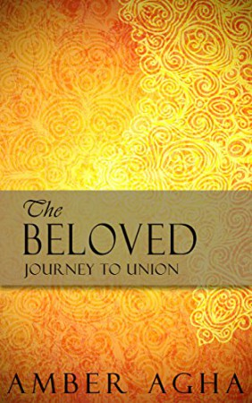 The Beloved – Journey to Union : Amber Agha