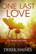 Derek Haines : One Last Love – An Unexpected Romance