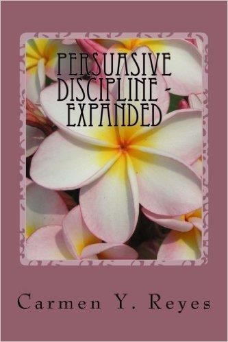 Persuasive Discipline : Carmen Y. Reyes