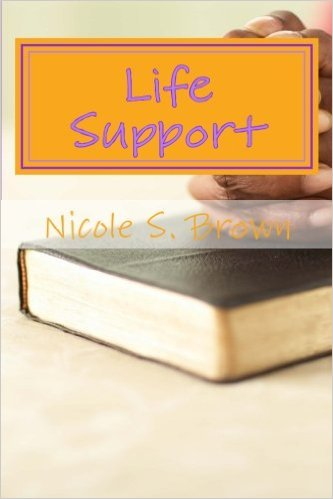 Life Support : Nicole S. Brown