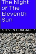The Night Of The Eleventh Sun : Steven Burgauer