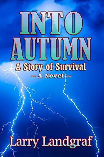 Into Autumn - A Story of Survival : Larry Landgraf