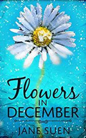 Flowers In December : Jane Suen