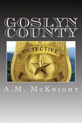 Goslyn County : A.M. McKnight