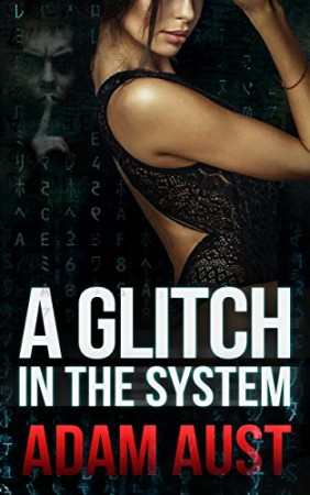 A Glitch In The System : Adam Aust