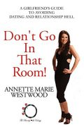 Don't Go in that Room! : Annette Marie Westwood