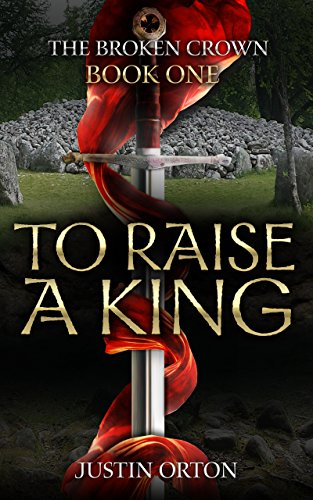 To Raise A King : Justin Orton