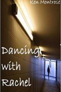 Dancing with Rachel : Ken Montrose