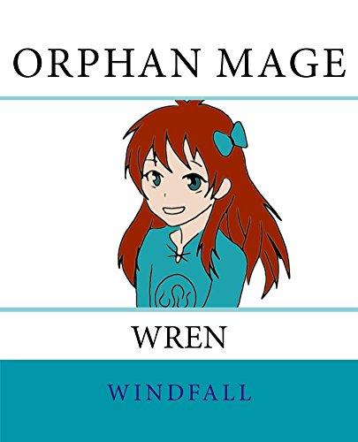Orphan Mage: Wren : Windfall