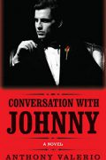 Conversation with Johnny : Anthony Valerio