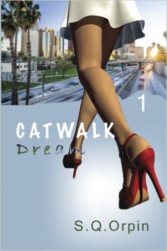 Catwalk, Dream : S. Q. Orpin